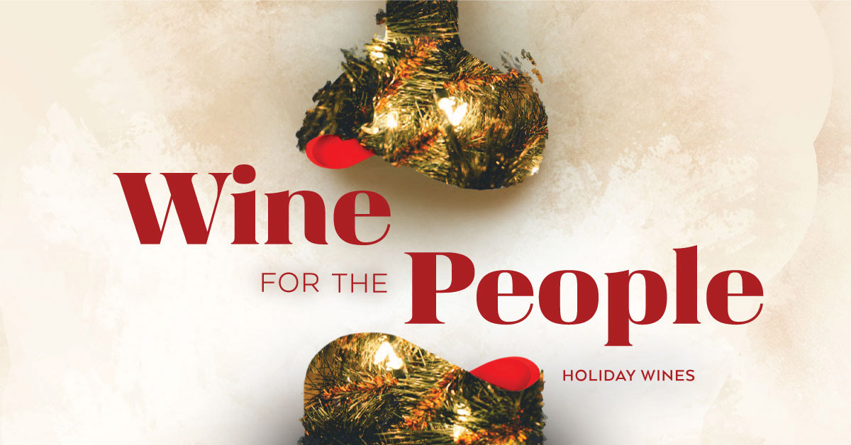 Wine For The People: Holiday Wines